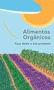 Alimentos orgânicos: faça deles seu presente