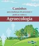 Agroecologia: caminhos para mudanças e processos