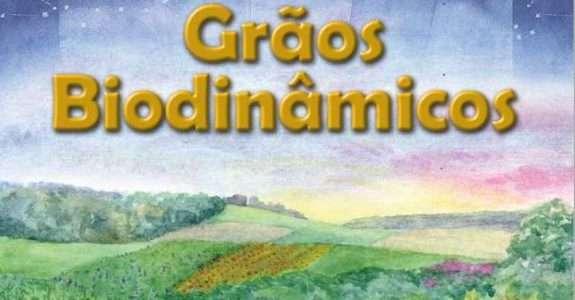 Grãos Biodinâmicos